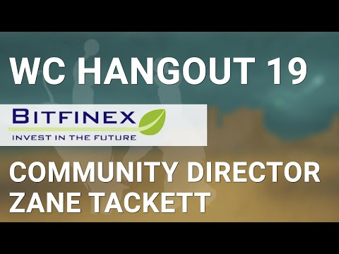 WCHangout 19 -- Bitfinex -- Hacks, & Bugs, & BitGo, Oh My !