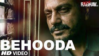 Behooda Video Song   Raman Raghav 2.0   Nawazuddin Siddiqui   Anurag Kashyap   Ram Sampath