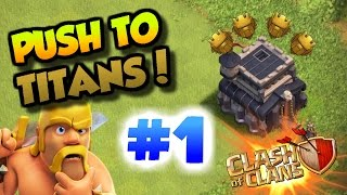 Clash Of Clans   THE PUSH BEGINS   TH9 PUSH TO TITANS LEAGUE #1  