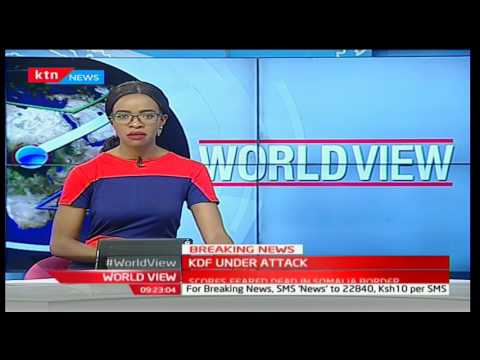 BREAKING NEWS: KDF under attack with several feared dead in Somalia border