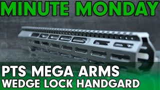 Minute Monday - PTS Mega Arms Wedge Lock Handguard