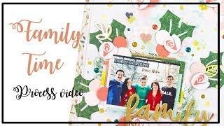 HIP KIT CLUB Design Team - Scrapbooking Process 160 - Family Time