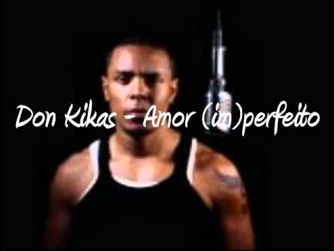 Don Kikas - Amor (im) Perfeito