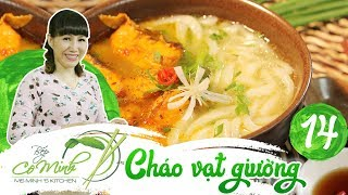 Bếp cô Minh | tập 14: Hướng dẫn cách nấu cháo vạt giường đậm đà hương vị xứ Quảng