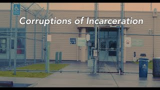 Corruptions of Incarceration