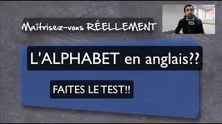 Maîtrisez-vous réellement l'ALPHABET en anglais? Faites le TEST