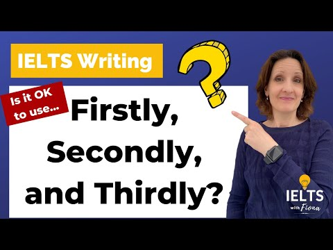 🔴IELTS Writing: Is it ok to write 'Firstly, Secondly and Thirdly?'