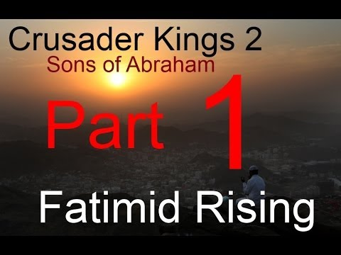 Crusader Kings 2 SOA - Fatimid Rising Part 1
