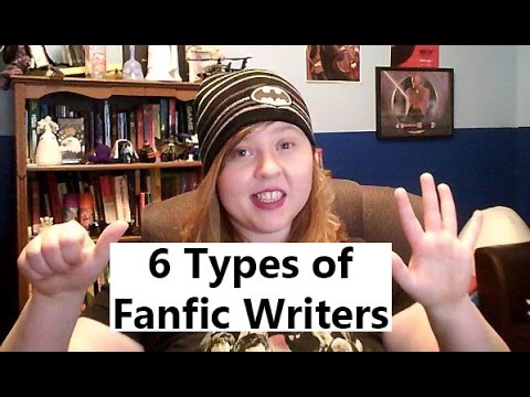 6 Types of Fanfic Writers
