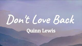Quinn Lewis - Don't Love Back (Lyrics)