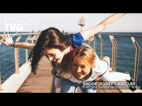 Snoop Dogg ft. Kid Cudi - That Tree (Rambroski & Katalyzt Remix)