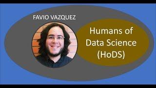Favio Vázquez- Humans of Data Science