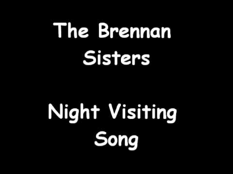 The Brennan Sisters - Night Visiting Song