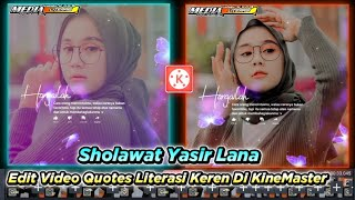 Tutorial Membuat Video Quotes Literasi, DJ Sholawat Yasir Lana 🥰 Di KineMaster