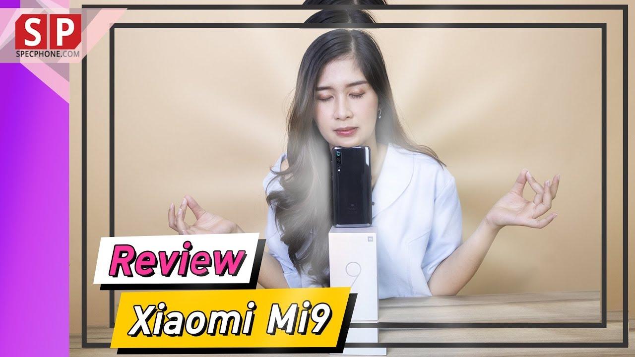 รีวิว Xiaomi Mi9 ชิพตัวแรง Snapdragon 855 โอมเพี้ยง!! ll ราคา 16,999 บาท
