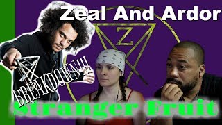 Zeal And Ardor  Stranger Fruit Reaction!!!