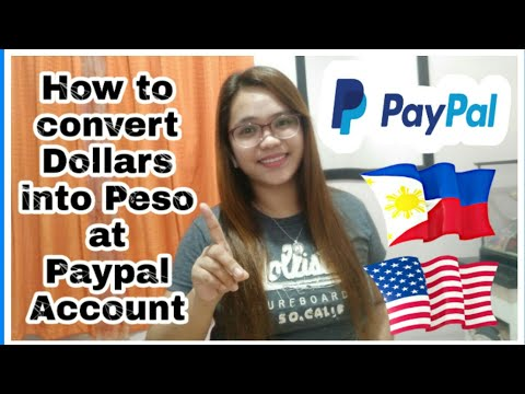 How To Convert Dollars Into Peso At Paypal Account (Tagalog)