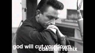 Johnny Cash - God Will Cut You Down (cdatakill remix)