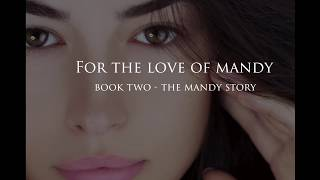 For The Love Of Mandy: Book Two - The Mandy Story