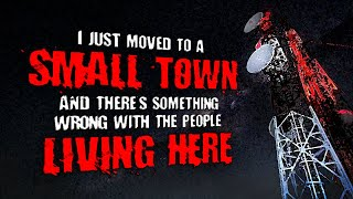 """""""I Just Moved to a Small Town, and Something's Wrong with the People Living Here"""" 