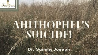 What Could Have Made Ahithophel Commit Suicide? | HarvestWays.Org | Bible Study, Aug. 26, 2020.