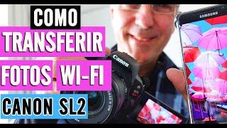 Como Conectar no Wifi da Câmera Canon Sl2 e Transferir suas Fotos para o Celular