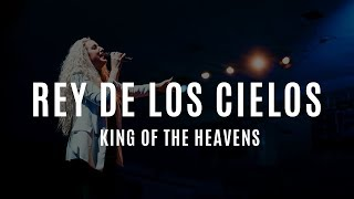 Rey de Los Cielos / King of the Heavens | New Wine Music