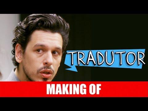 Making Of – Tradutor