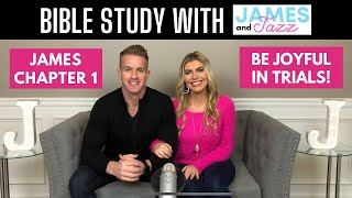 Bible Study With Us || James Chapter 1 || Be Joyful In Trials || Ask God For Wisdom | James And Jazz