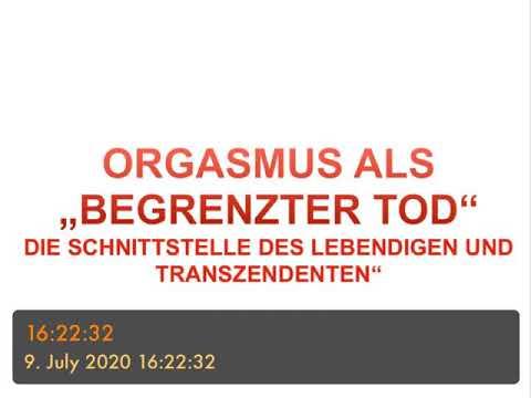 """ORGASMUS ALS """"BEGRENZTER TOD - die Schnittstelle des"""