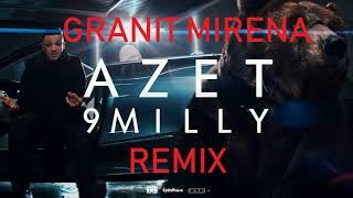 Granit Mirena  Azet 9 Milly Remix