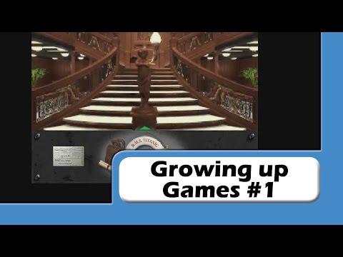 Growing up Gaming Ep #1 - Titanic AooT pt.1