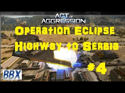 Act of Aggression Gameplay - Operation Eclipse - Highway to Serbia