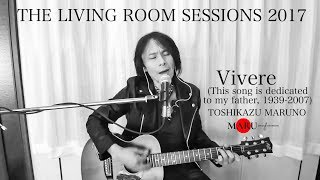 Toshikazu Maruno -Vivere (This song is dedicated to my father, 1939-2007) | T.L.R.S. 2017