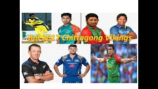 Bpl - 2017 Chittagong Vikings Team final squad ||