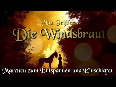 Die Windsbraut - Max Geißler (Hörbuch deutsch) Märchen für Kinder und Erwachsene