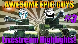 AwesomeEpicGuys Actually play World of Tanks #3 (Stream Highlights)