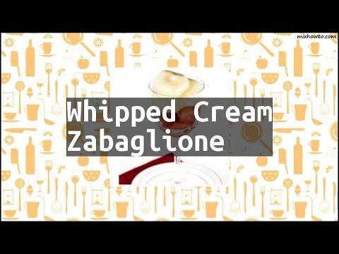 Recipe Whipped Cream Zabaglione
