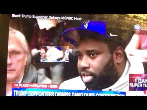 Black Donald Trump Supporter Blasts David Duke, KKK ,MSNBC Buries The Lead