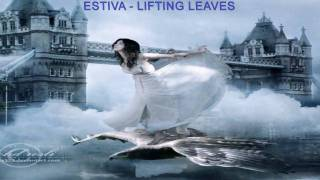 MHYST - I NEED TO FLY /  ESTIVA - LIFTING LEAVES  (HD)