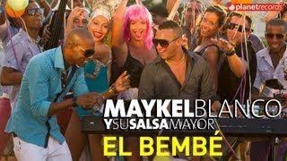 MAYKEL BLANCO Y SU SALSA MAYOR - Bembé (OFFICIAL VIDEO HD)