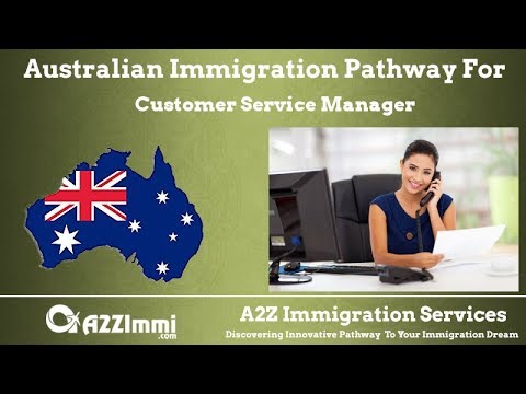 Customer Service Manager | 2020 | PR / Immigration Requirements For Australia