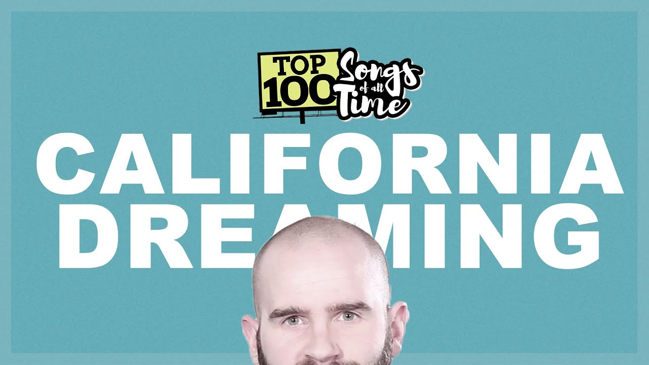 Analyzing the 89th greatest song of all time: California Dreaming | Top 100