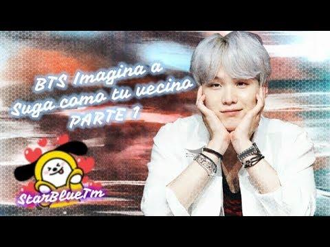 BTS imagina- Suga como tu vecino -PARTE 1-StarBlueTm (Suga y Tu)