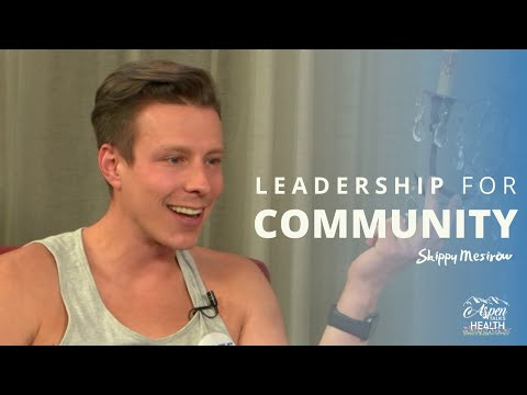 Leadership For A Healthy Community | Skippy Mesirow