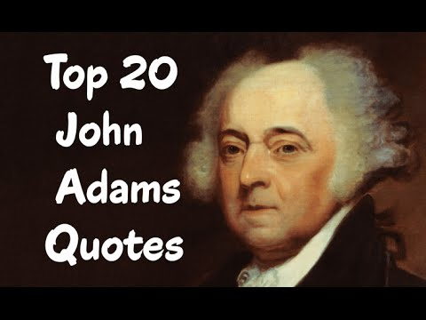 Top 20 John Adams Quotes - The second President of the United States