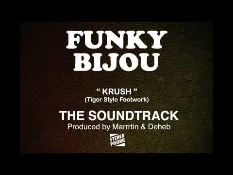 "FUNKY BIJOU -  Tiger Style Footwork - "" Krush ""  Stereophonk Records - 2015"