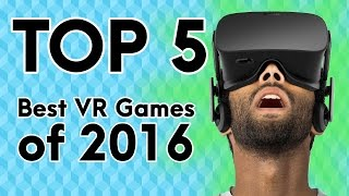 the top 5 best virtual reality games of 2016