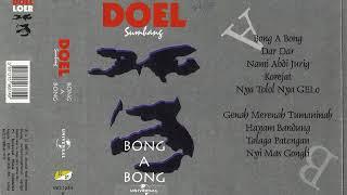 Doel Sumbang   Bong A bong