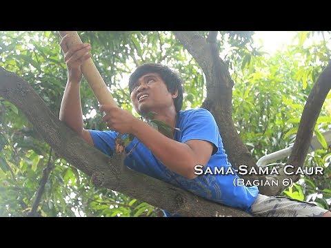 (bagian 6) Sama-Sama Caur - Film Komedi